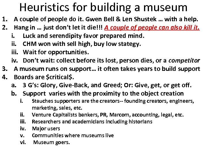 Heuristics for building a museum 1. A couple of people do it. Gwen Bell
