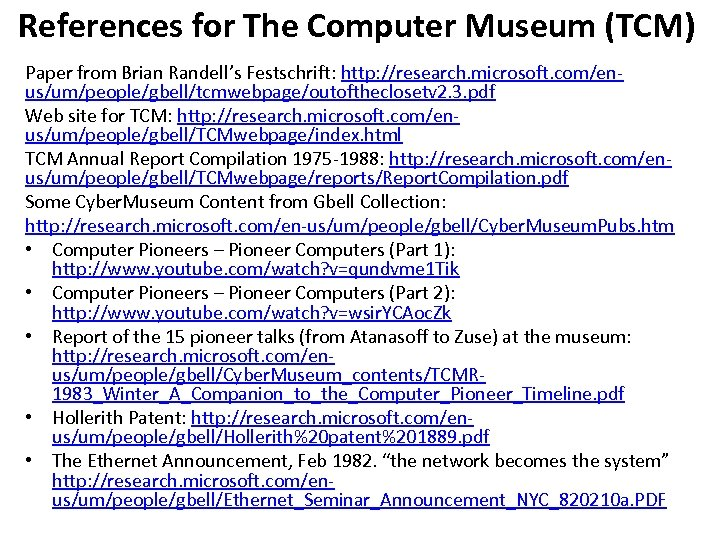 References for The Computer Museum (TCM) Paper from Brian Randell's Festschrift: http: //research. microsoft.