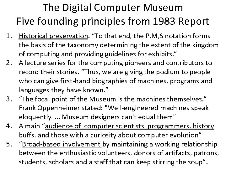 """The Digital Computer Museum Five founding principles from 1983 Report 1. Historical preservation. """"To"""
