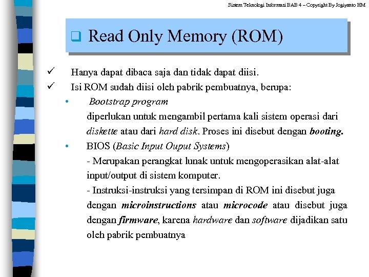 Sistem Teknologi Informasi BAB 4 – Copyright By Jogiyanto HM q ü ü Read