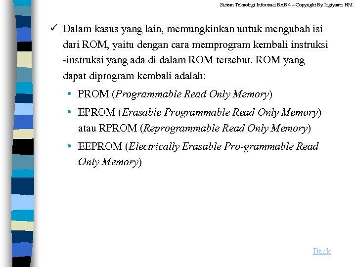Sistem Teknologi Informasi BAB 4 – Copyright By Jogiyanto HM ü Dalam kasus yang