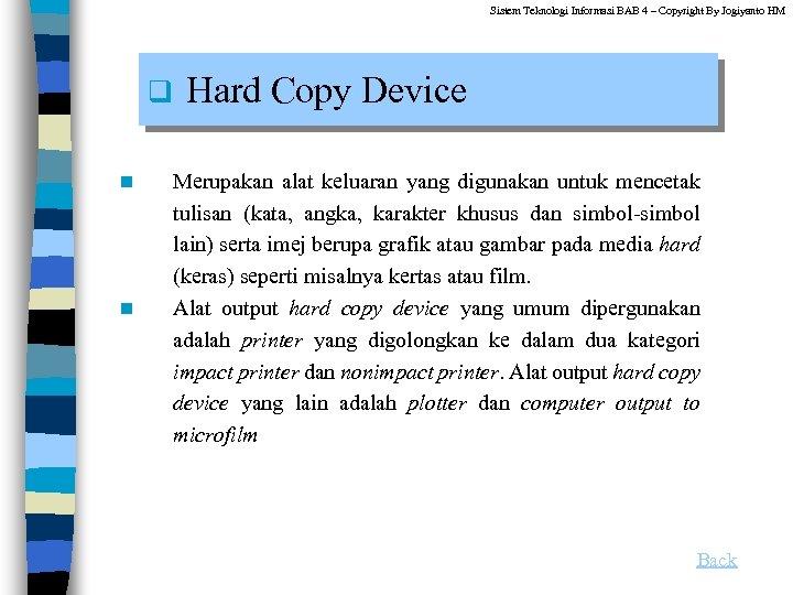 Sistem Teknologi Informasi BAB 4 – Copyright By Jogiyanto HM q n n Hard