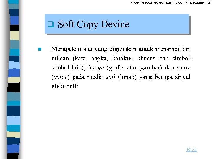 Sistem Teknologi Informasi BAB 4 – Copyright By Jogiyanto HM q n Soft Copy