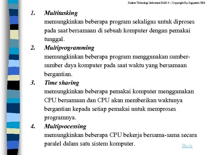 Sistem Teknologi Informasi BAB 4 – Copyright By Jogiyanto HM 1. 2. 3. 4.