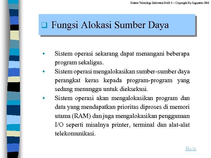 Sistem Teknologi Informasi BAB 4 – Copyright By Jogiyanto HM q • • •