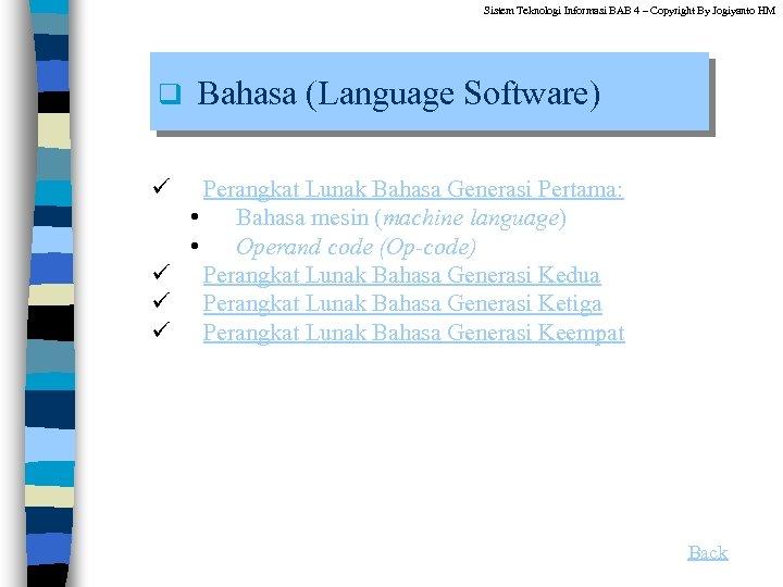 Sistem Teknologi Informasi BAB 4 – Copyright By Jogiyanto HM q Bahasa (Language Software)