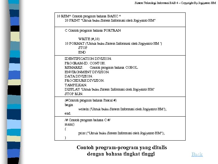 Sistem Teknologi Informasi BAB 4 – Copyright By Jogiyanto HM 10 REM* Contoh program