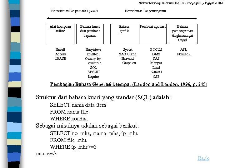 Sistem Teknologi Informasi BAB 4 – Copyright By Jogiyanto HM Berorientasi ke pemakai (user)