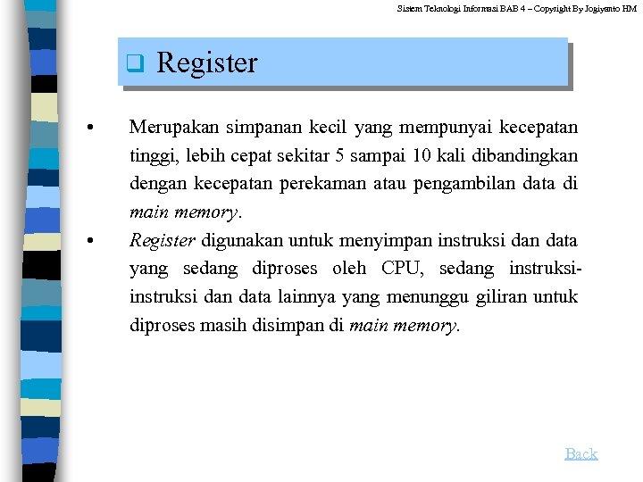 Sistem Teknologi Informasi BAB 4 – Copyright By Jogiyanto HM q • • Register