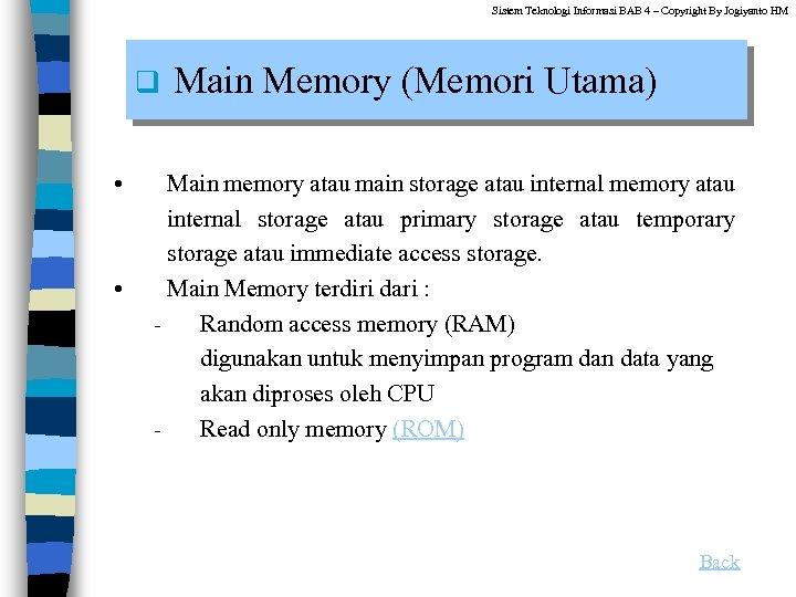 Sistem Teknologi Informasi BAB 4 – Copyright By Jogiyanto HM q • • Main