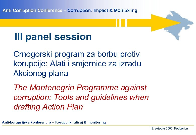 Anti-Corruption Conference – Corruption: Impact & Monitoring III panel session Crnogorski program za borbu