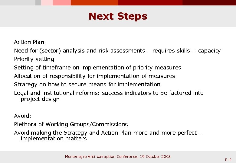 Next Steps Action Plan Need for (sector) analysis and risk assessments – requires skills