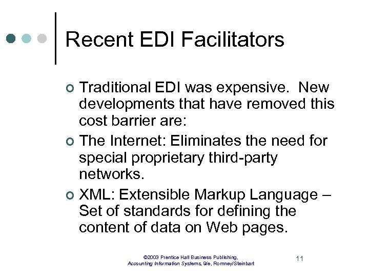 Recent EDI Facilitators Traditional EDI was expensive. New developments that have removed this cost