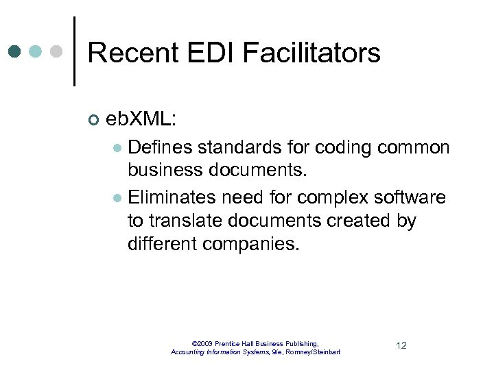 Recent EDI Facilitators ¢ eb. XML: Defines standards for coding common business documents. l
