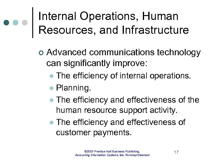Internal Operations, Human Resources, and Infrastructure ¢ Advanced communications technology can significantly improve: The