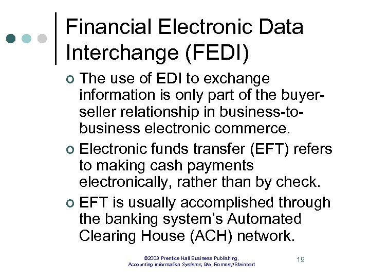 Financial Electronic Data Interchange (FEDI) The use of EDI to exchange information is only
