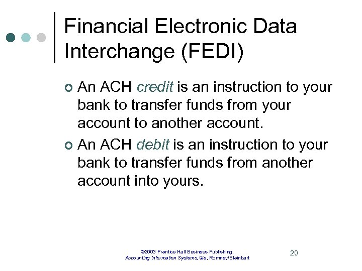 Financial Electronic Data Interchange (FEDI) An ACH credit is an instruction to your bank