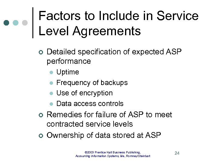 Factors to Include in Service Level Agreements ¢ Detailed specification of expected ASP performance