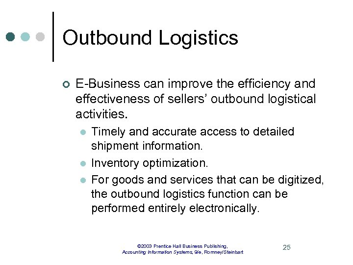 Outbound Logistics ¢ E-Business can improve the efficiency and effectiveness of sellers' outbound logistical