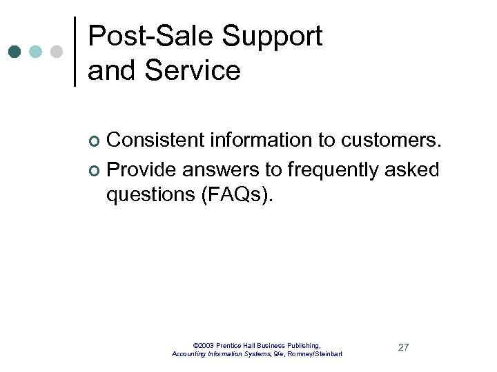 Post-Sale Support and Service Consistent information to customers. ¢ Provide answers to frequently asked