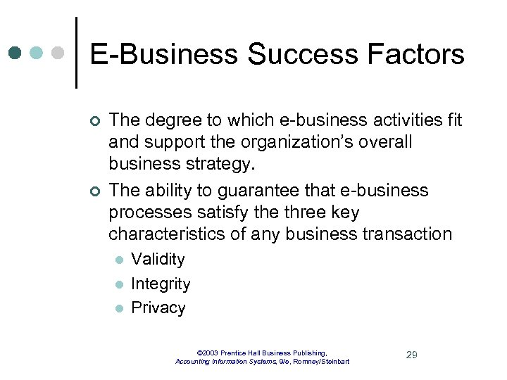 E-Business Success Factors ¢ ¢ The degree to which e-business activities fit and support