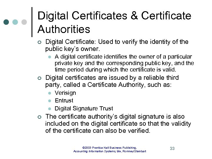 Digital Certificates & Certificate Authorities ¢ Digital Certificate: Used to verify the identity of