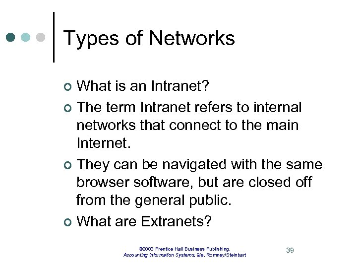 Types of Networks What is an Intranet? ¢ The term Intranet refers to internal