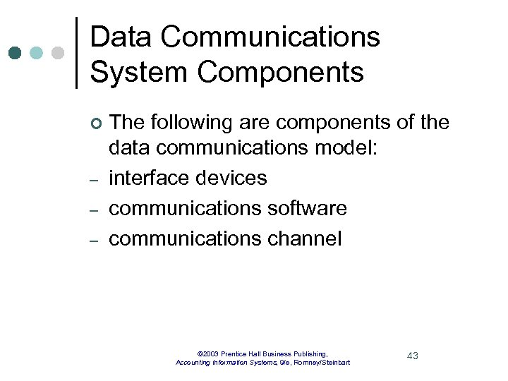 Data Communications System Components ¢ – – – The following are components of the