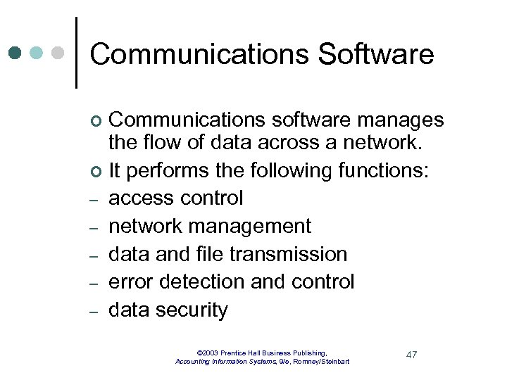 Communications Software Communications software manages the flow of data across a network. ¢ It