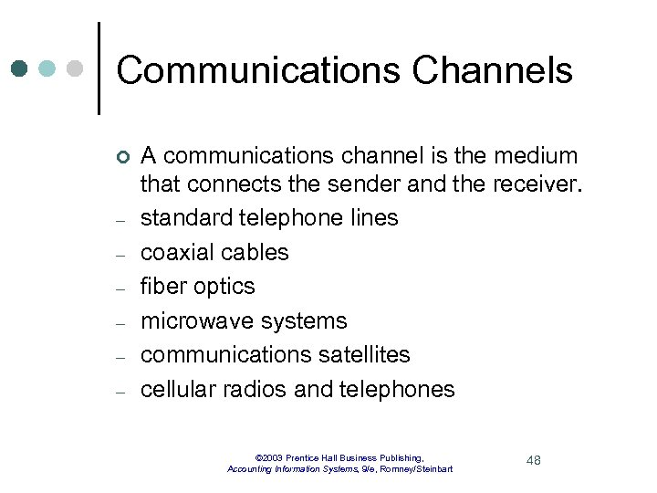 Communications Channels ¢ – – – A communications channel is the medium that connects