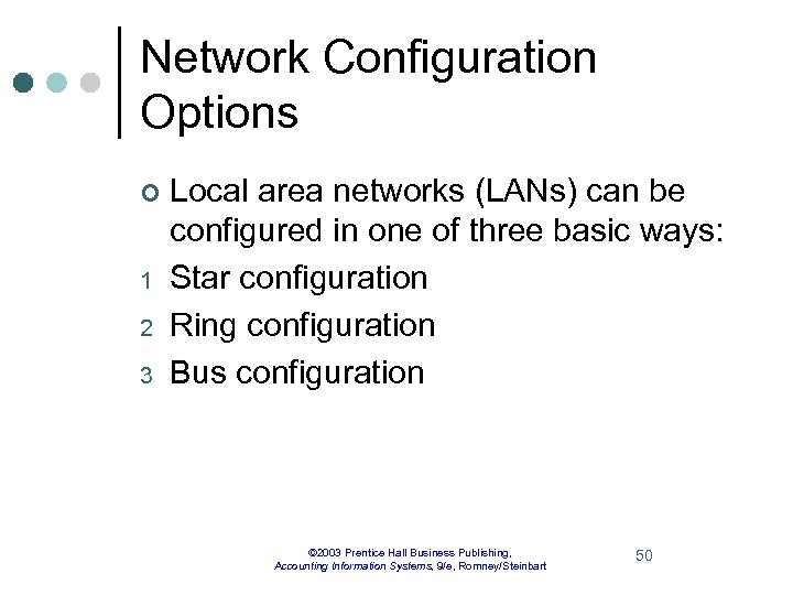 Network Configuration Options ¢ 1 2 3 Local area networks (LANs) can be configured