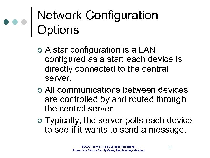 Network Configuration Options A star configuration is a LAN configured as a star; each