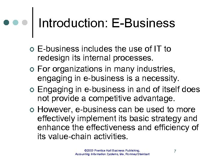 Introduction: E-Business ¢ ¢ E-business includes the use of IT to redesign its internal