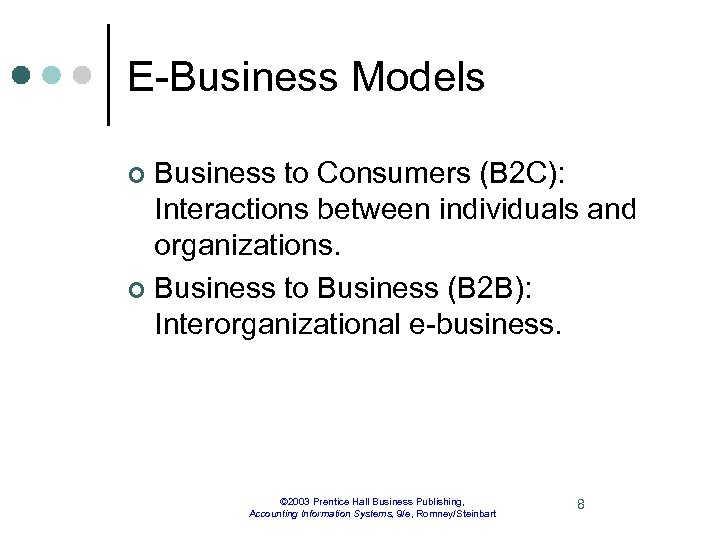 E-Business Models Business to Consumers (B 2 C): Interactions between individuals and organizations. ¢