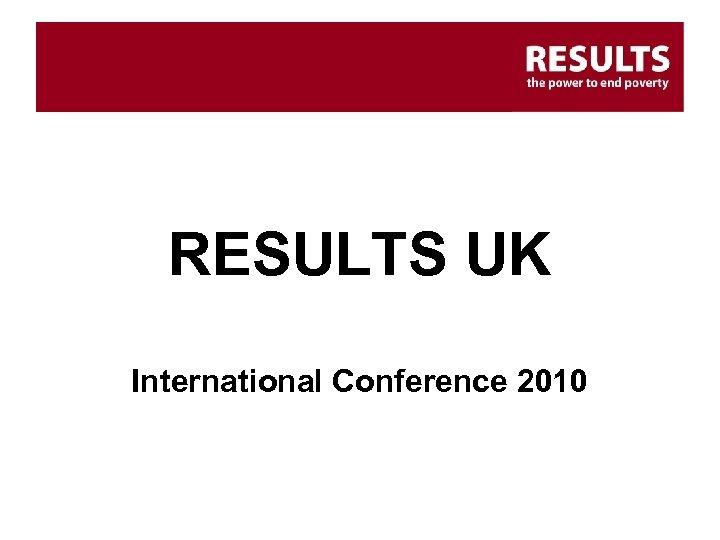 RESULTS UK International Conference 2010