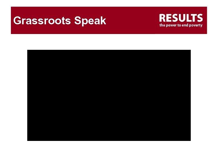 Grassroots Speak