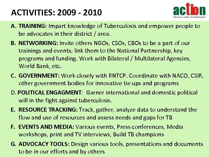 ACTIVITIES: 2009 - 2010 A. TRAINING: Impart knowledge of Tuberculosis and empower people to