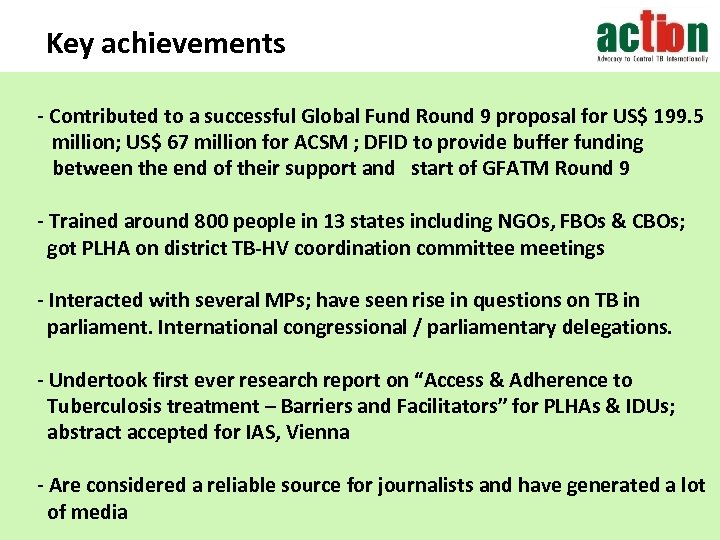 Key achievements - Contributed to a successful Global Fund Round 9 proposal for US$