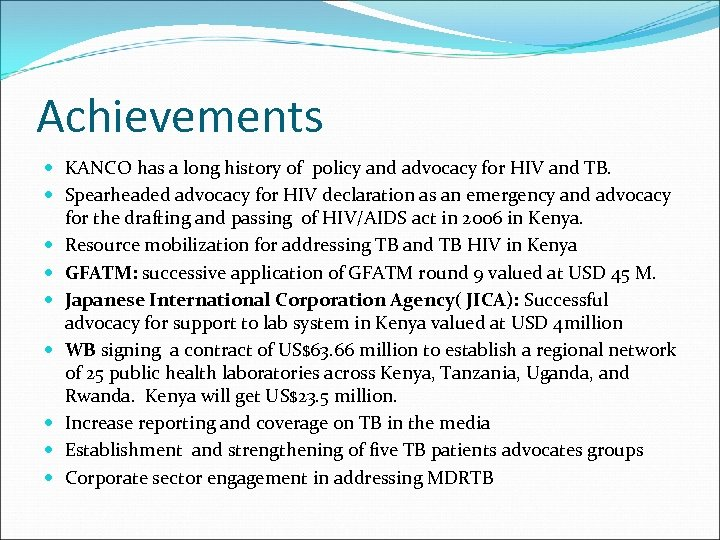 Achievements KANCO has a long history of policy and advocacy for HIV and TB.