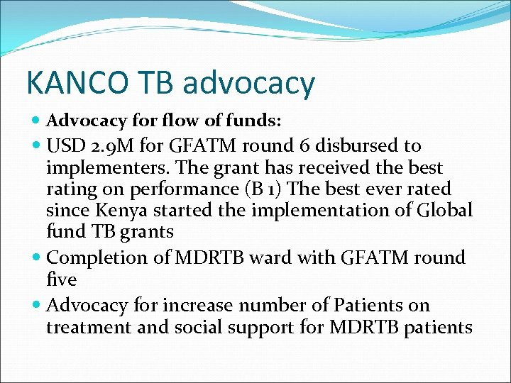 KANCO TB advocacy Advocacy for flow of funds: USD 2. 9 M for GFATM