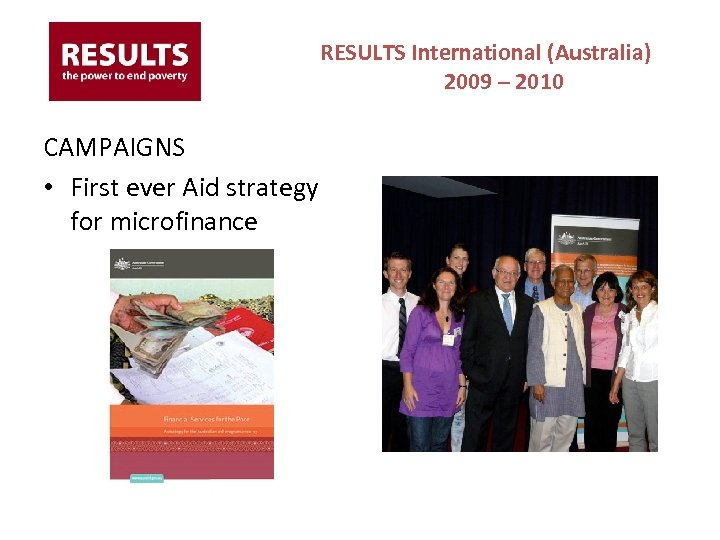 RESULTS International (Australia) 2009 – 2010 CAMPAIGNS • First ever Aid strategy for microfinance