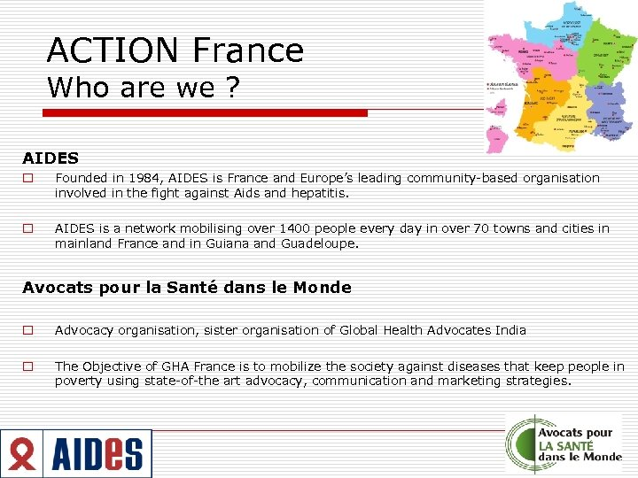 ACTION France Who are we ? AIDES o Founded in 1984, AIDES is France