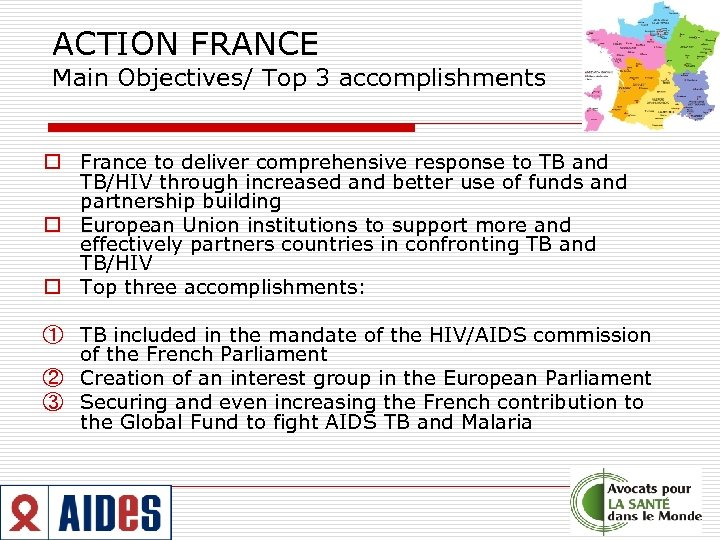 ACTION FRANCE Main Objectives/ Top 3 accomplishments o France to deliver comprehensive response to