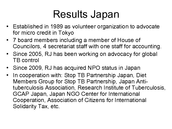 Results Japan • Established in 1989 as volunteer organization to advocate for micro credit