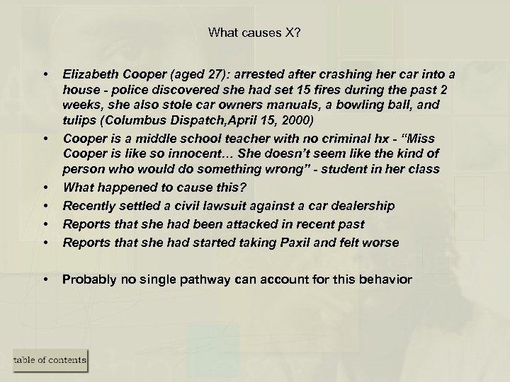 What causes X? • • • Elizabeth Cooper (aged 27): arrested after crashing her