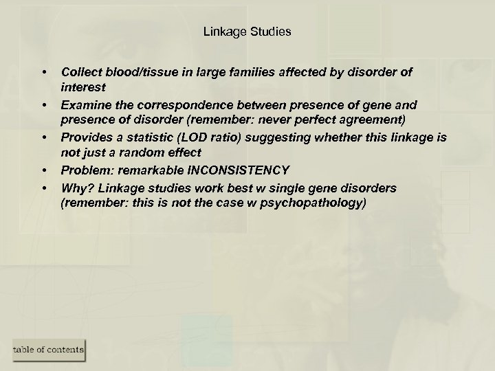 Linkage Studies • • • Collect blood/tissue in large families affected by disorder of