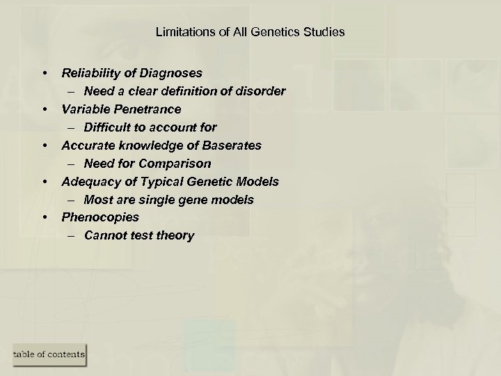 Limitations of All Genetics Studies • • • Reliability of Diagnoses – Need a