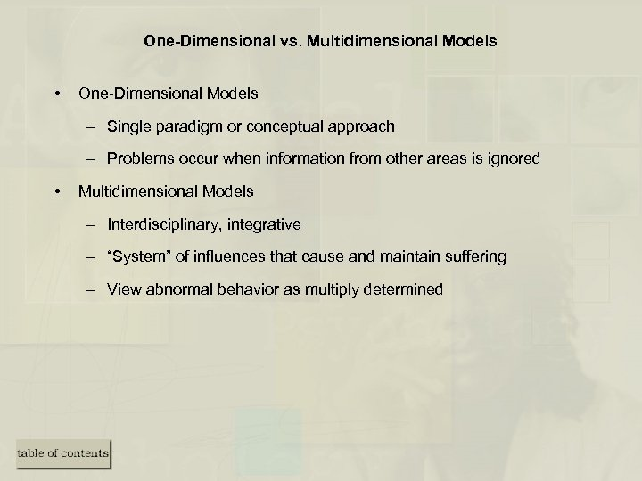 One-Dimensional vs. Multidimensional Models • One-Dimensional Models – Single paradigm or conceptual approach –