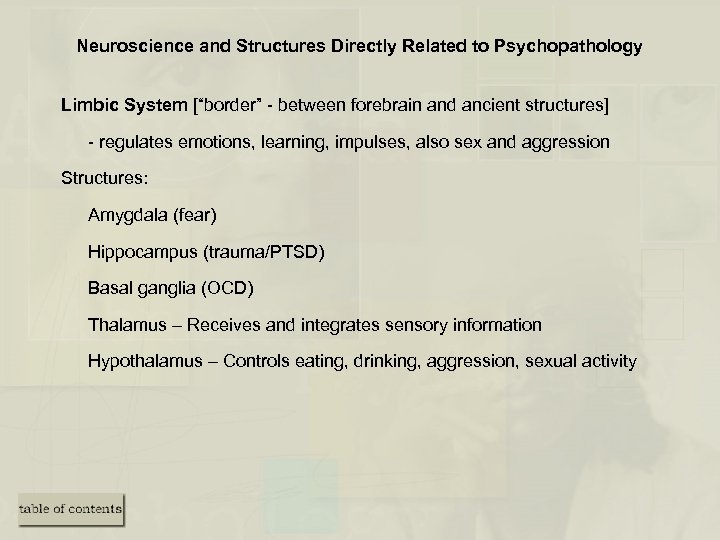 """Neuroscience and Structures Directly Related to Psychopathology Limbic System [""""border"""" - between forebrain and"""