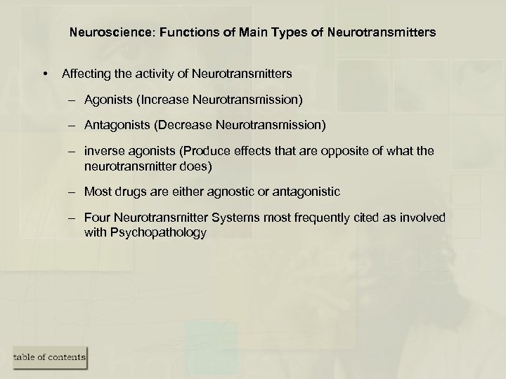 Neuroscience: Functions of Main Types of Neurotransmitters • Affecting the activity of Neurotransmitters –